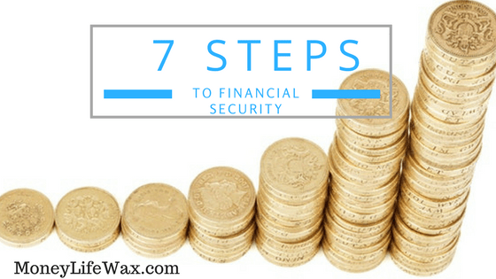7 Steps to Financial Security & Personal Finance
