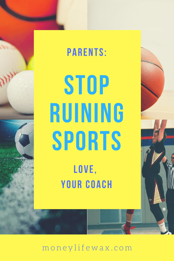 parents don't ruin youth sports