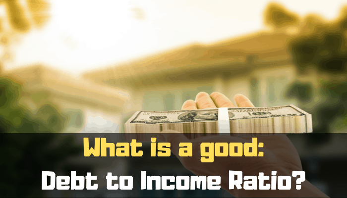 What is a good debt to income ratio?