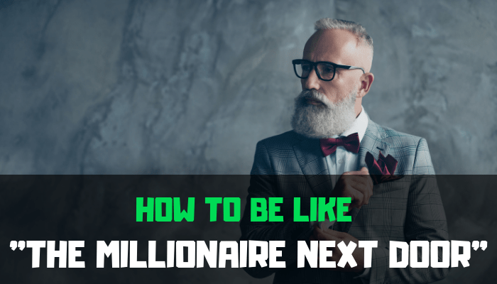 how to be like the millionaire next door