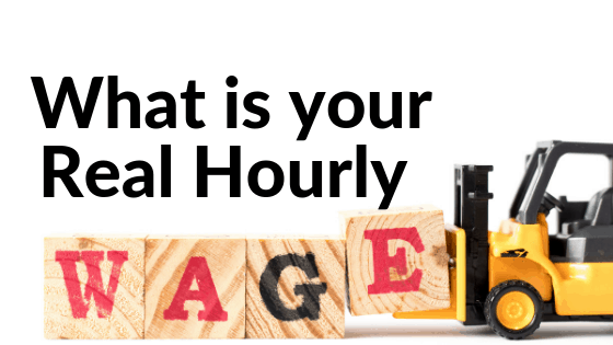 Why You Need to Know Your Real Hourly Wage