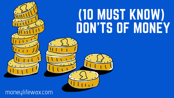 (10 Must-Know) Don'ts of Money